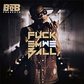 Fuck Em We Ball von B.o.B