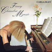 Fancy Chamber Music de Carla Bley