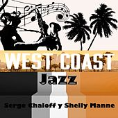 West Coast Jazz, Serge Chaloff Y Shelly Manne by Various Artists