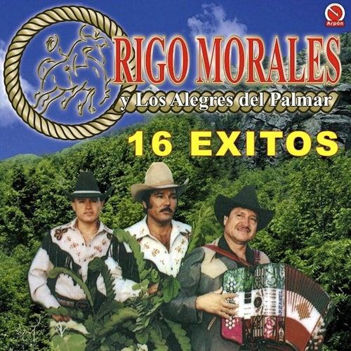 16 Exitos by Rigo Morales y los Alegres del Palmar