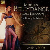 Modern Belly Dance from Lebanon: The Dance of the Princess by Various Artists