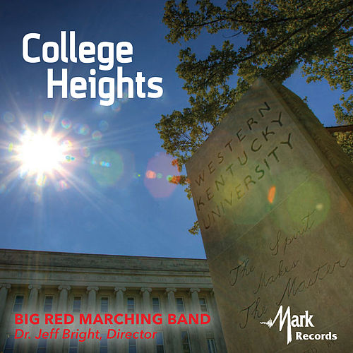 College Heights by Western Kentucky University Big Red Marching Band