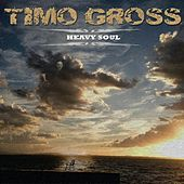 Heavy Soul by Timo Gross