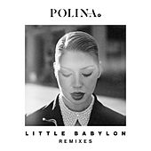Little Babylon (Remixes) by Polina