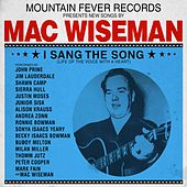 I Sang The Song (Life Of The Voice With A Heart) by Mac Wiseman