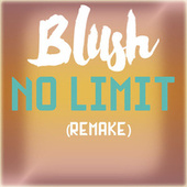 No Limit (Remake) by Blush