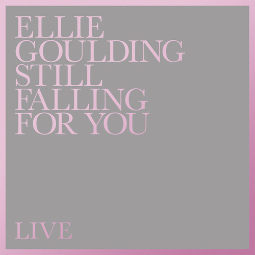 Still Falling For You (Live) by Ellie Goulding