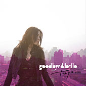 Goodbye & Hello von Tanya Chua
