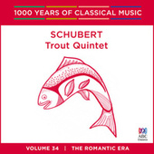 Schubert: Trout Quintet (1000 Years Of Classical Music, Vol. 34) von Various Artists
