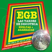 EGB. Las tardes de discoteca. Sueltas y agarradas de Various Artists