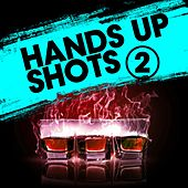 Hands up Shots 2 by Various Artists