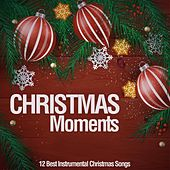 Christmas Moments (12 Best Instrumental Christmas Songs) de Various Artists