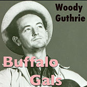 Buffalo Gals by Woody Guthrie