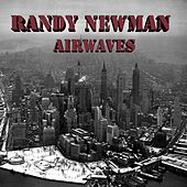 Randy Newman Airwaves (Live) by Randy Newman