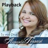 Eu Vejo Deus (Playback) de Amanda Ferrari