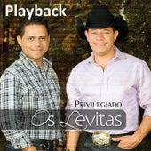 Privilegiado (Playback) by Os Levitas