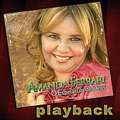O Espetáculo de Deus (Playback) de Amanda Ferrari