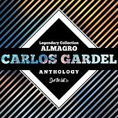 Legendary Collection: Almagro (Carlos Gardel Anthology) by Carlos Gardel