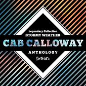 Legendary Collection: Stormy Weather (Cab Calloway Anthology) de Cab Calloway