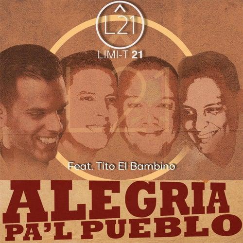 Alegria Pa'l Pueblo (feat. Tito el Bambino) by Limi-T 21