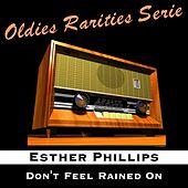 Don't Feel Rained On de Esther Phillips