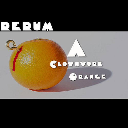 A Clownwork Orange by RERUM (Rete Europea Risorse Umane)