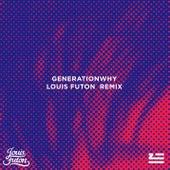 Generationwhy (Louis Futon Remix) by ZHU