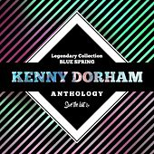 Legendary Collection: Blue Spring (Kenny Dorham Anthology) by Kenny Dorham