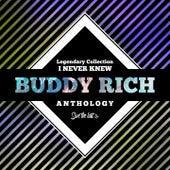 Legendary Collection: I Never Knew (Buddy Rich Anthology) de Buddy Rich
