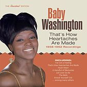 That's How Heartaches Are Made: 1958-1962 Recordings by Baby Washington