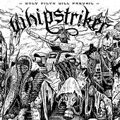 Only Filth Will Prevail by Whipstriker