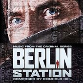 Berlin Station (Music from the Original Series) by Reinhold Heil