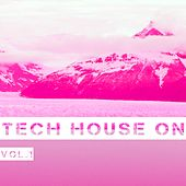 Tech House ON, Vol. 1 by Various Artists