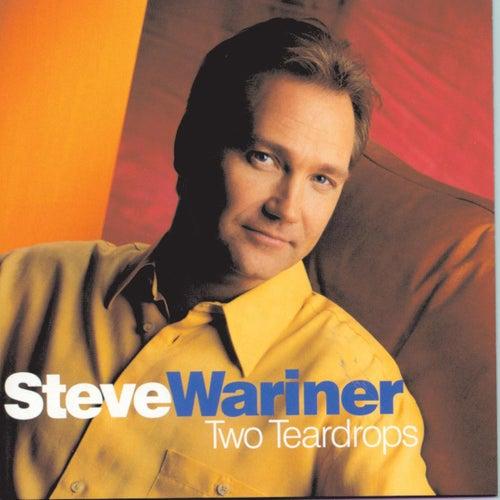 Two Teardrops by Steve Wariner