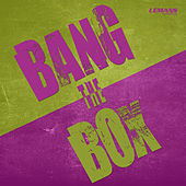 Bang the Box di Various Artists