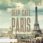 Deep Cafe Paris, Vol. 2 - Selection of Deep House by Various Artists
