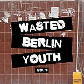 Wasted Berlin Youth, Vol. 9 de Various Artists