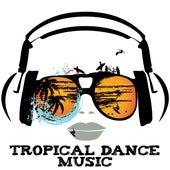 Tropical Dance Music de Various Artists