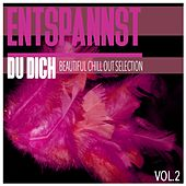 Entspannst Du Dich, Vol. 2 - Beautiful Chill Out Selection by Various Artists