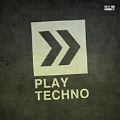 Play Techno by Various Artists