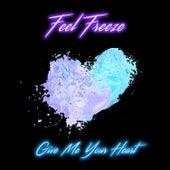 Give Me Your Heart de Feel Freeze