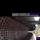 Deep Down in Toyko 10 - Independent Japanese Electronic Music Sampler by Various Artists