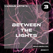 Between the Lights, Vol. 3 - The Techno Collection by Various Artists