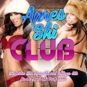 Apres Ski Club - Die besten XXL Apres Ski und Schlager Hits für die Apres Ski Party 2016 by Various Artists