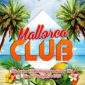 Mallorca Club - Die besten XXL Schlager und Party Hits für die Strand Fete 2016 von Various Artists