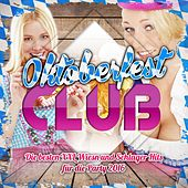 Oktoberfest Club - Die besten XXL Wiesn und Schlager Hits für die Party 2016 von Various Artists