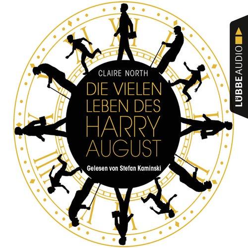 Die vielen Leben des Harry August (Ungekürzt) von Claire North