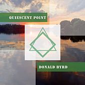 Quiescent Point by Donald Byrd