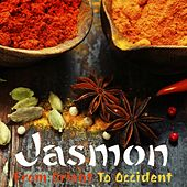 From Orient to Occident by Jasmon