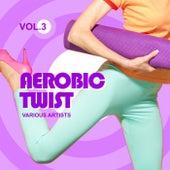 Aerobic Twist, Vol. 3 by Various Artists